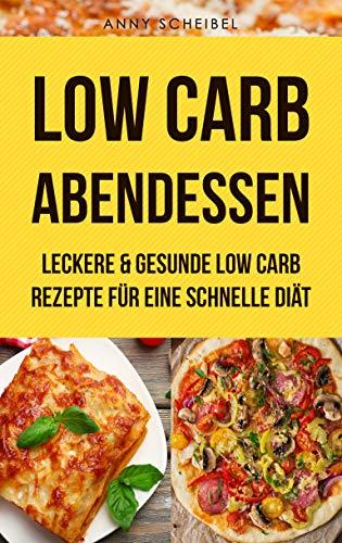 Low Carb Abendessen Leckere Gesunde Low Carb Rezepte Fur Eine