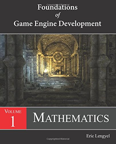 Foundations of Game Engine Development, Volume 1: Mathematics [Eric Lengyel] (Tapa Blanda)