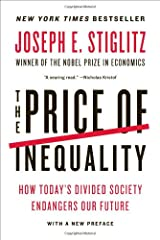 The Price of Inequality: How Today's Divided Society Endangers Our Future Paperback