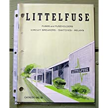 Littelfuse. Catalog No. 18. Fuses and Fuseholders, Circuit Breakers, Switches, Relays.