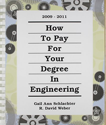 How to Pay for Your Degree in Engineering 2009-2011