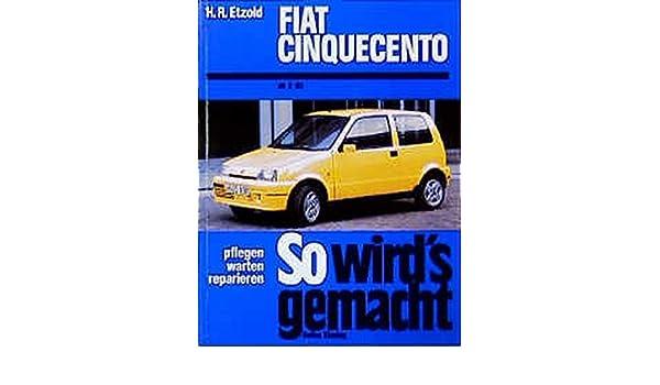 So wirds gemacht, Bd.99, Fiat Cinquecento (ab 2/93): Amazon.es: Hans-Rüdiger Etzold: Libros
