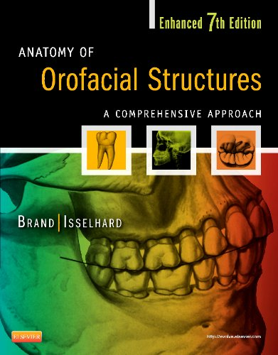 Anatomy Of Orofacial Structures   Enhanced 7Th Edition   Elsevier Ebook On Vitalsource  Retail Access Card   A Comprehensive Approach  7E