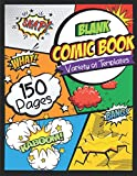 "Blank Comic Book: Draw Your Own Comics - 150 Pages of Fun and Unique Templates - A Large 8.5"" x 11"" Notebook and Sketchbook for Kids and Adults to Unleash Creativity"