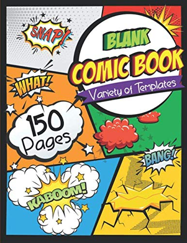 Blank Comic Book: Draw Your Own Comics - 150 Pages of Fun and Unique Templates - A Large 8.5 x 11 Notebook and Sketchbook for Kids and Adults to Unleash Creativity