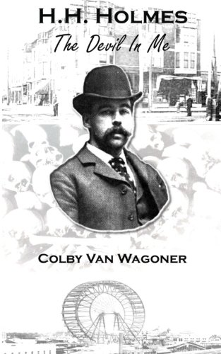 H.H. Holmes: The Devil In Me (Devil In The White City Hh Holmes)