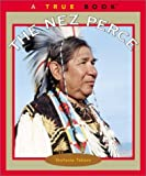 img - for The Nez Perce (True Books) book / textbook / text book