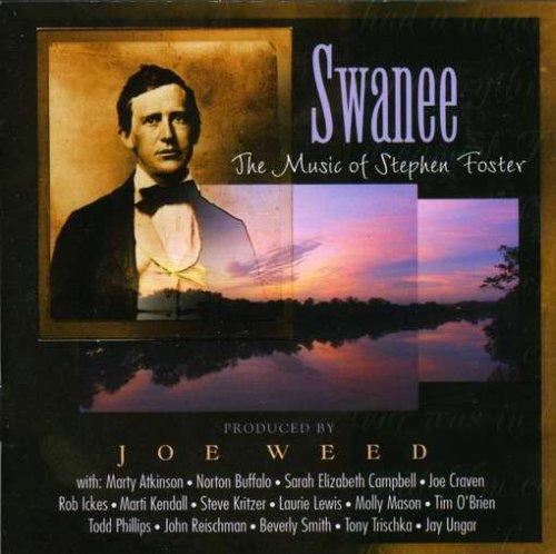 Swanee: The Music of Stephen Foster (Joe Weed)
