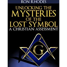 Unlocking the Mysteries of The Lost Symbol: A Christian Assessment