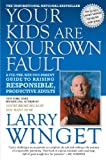 Your Kids Are Your Own Fault, Larry Winget, 1592404952