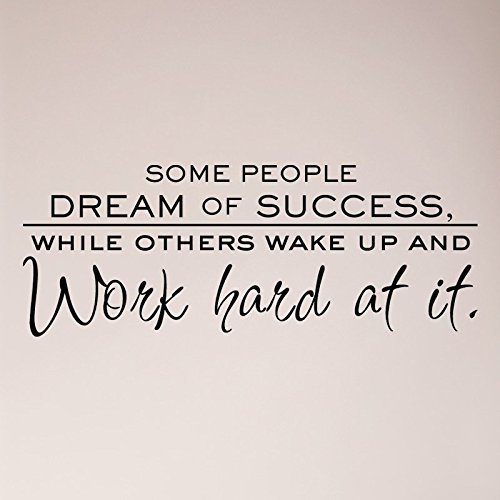 30''x12'' Some People Dream Of Success While Others Wake Up and Work Hard At It Wall Decal Sticker Word Mural Sign Motivation Inspirational Living Room Jobs Office College Wall Decal Sticker Art Mural
