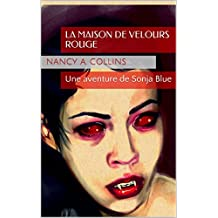 La Maison de Velours Rouge: Une aventure de Sonja Blue (Les Sonja Blue Chronicles t. 2) (French Edition)