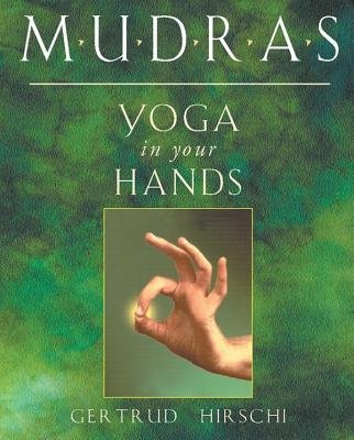 Download [ Mudras - Yoga in Your Hands BY Hirschi, Gertrud ( Author ) ] { Paperback } 2000 pdf