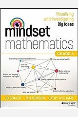 Mindset Mathematics: Visualizing and Investigating Big Ideas, Grade 4 Kindle Edition