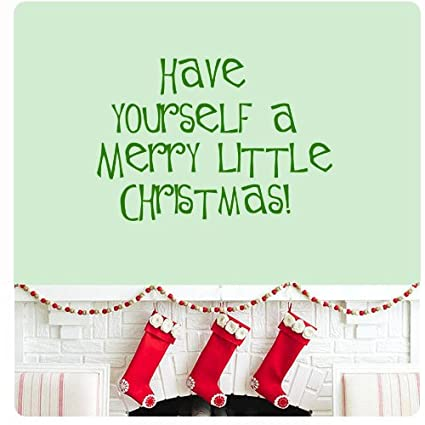 Amazon.com: Have yourself a Merry little Christmas Wall Decal ...
