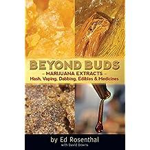 Beyond Buds: Marijuana Extracts—Hash, Vaping, Dabbing, Edibles and Medicines