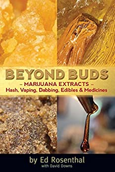 Beyond Buds: Marijuana Extracts—Hash, Vaping, Dabbing, Edibles and Medicines by [Rosenthal, Ed]