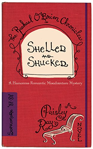 Shelled and Shucked (The Rachael O'Brien Chronicles Book 3) (Heirloom 18 Light)