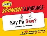 More Spanish Slanguage, Mike Ellis, 1423634373