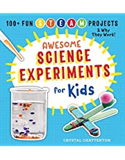 Awesome Science Experiments for Kids: 100+ Fun STEAM Projects and Why They Work: 100+ Fun STEM / STEAM Projects and Why They Work