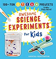 Awesome Science Experiments for Kids: 100+ Fun STEM / STEAM Projects and Why They Work (Awesome STEAM Activiti