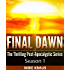 Final Dawn: Season 1 (The Thrilling Post-Apocalyptic Series)