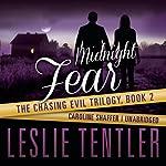 Midnight Fear: Chasing Evil, Book 2   Leslie Tentler