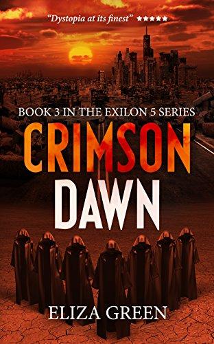 Crimson Dawn A Dystopian Post Apocalyptic Novel Exilon 5 Book 3