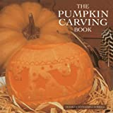 The Pumpkin Carving Book, Deborah Schneebeli-Morrell, 0754825299