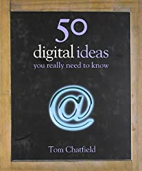 50 Digital Ideas: You Really Need to Know (50 Ideas You Really Need to Know series)