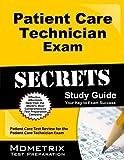 Patient Care Technician Exam Secrets Study Guide: Patient Care Test Review for the Patient Care Technician Exam (Secrets (Mometrix)) Paperback February 14, 2013