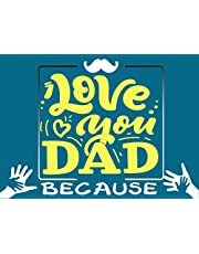 DAD I LOVE YOU BECAUSE (3-in-1): I Wrote And Colored This Book for you; Fill in The Blank Book With Prompts For Kids to Fill With Words, pages with Beautiful Frame, and Pictures For Coloring About Dad/ Gift for Father For Any Day/ Occasion