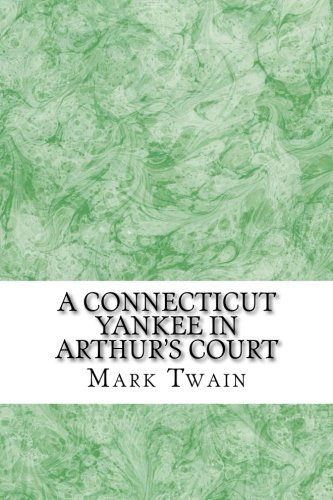 Download A Connecticut Yankee In Arthur's Court: (Mark Twain Classics Collection) ebook