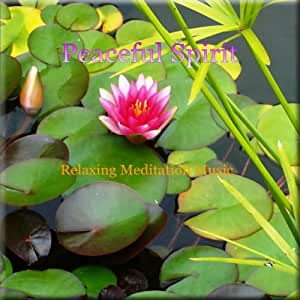 Peaceful Spirit - Music for Relaxing Meditation Reiki Therapy Zen Yoga Spa Peace