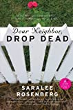 Dear Neighbor, Drop Dead, Saralee Rosenberg, 0061253774