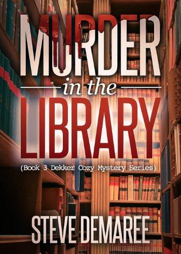 Murder In The Library (Dekker Cozy Mystery, Book 3)