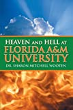 Heaven and Hell at Florida a and M University, Sharon Mitchell Wooten, 146272079X