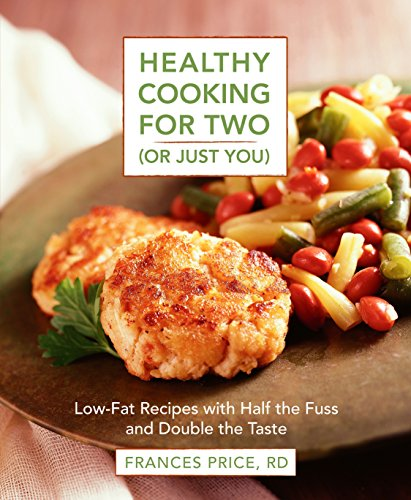 Healthy Cooking for Two (or Just You): Low-Fat Recipes with Half the Fuss and Double the Taste by Frances Price