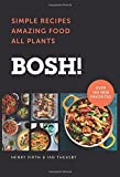 Book cover from BOSH!: Simple Recipes * Amazing Food * All Plants by Ian Theasby