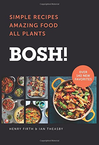 BOSH!: Simple Recipes * Amazing Food * All Plants cover
