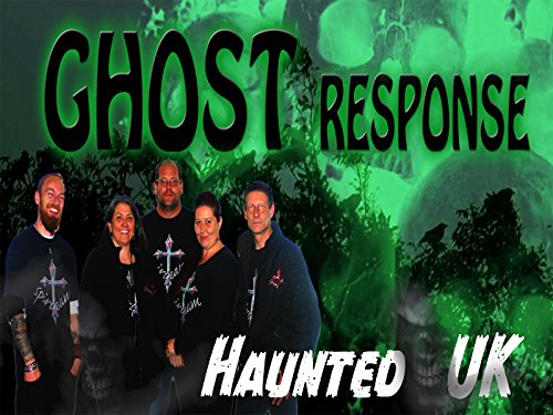Ghost Response - Haunted UK