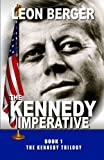 The Kennedy Imperative, Leon Berger, 1624672485