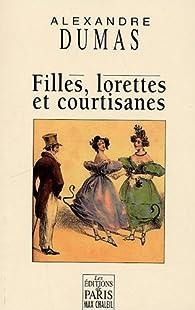 Filles, lorettes et courtisanes par Alexandre Dumas