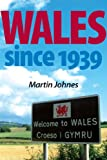 Wales Since 1939, Johnes, Martin, 0719086663