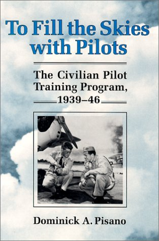 To Fill the Skies With Pilots: The Civilian Pilot Training Program, 1939-46