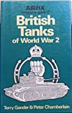 British Tanks of World War II, T. Gander and Peter Chamberlain, 0850592321