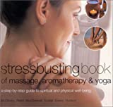 img - for Stressbusting Book of Yoga, Massage, & Aromatherapy book / textbook / text book