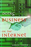 Doing Business on the Internet, Simon Collin, 0749421282