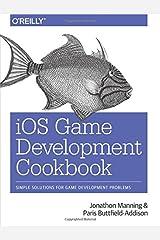 iOS Game Development Cookbook Paperback