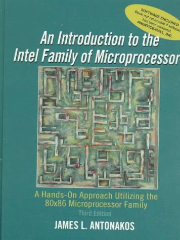 Pdf Download Full Introduction To The Intel Family Of Microprocessors A Hands On Approach Utilizing The 80x86 Microprocessor Family 3rd Edition Pdf Popular Collection By James L Antonakos Hsoaerpjaieu657483
